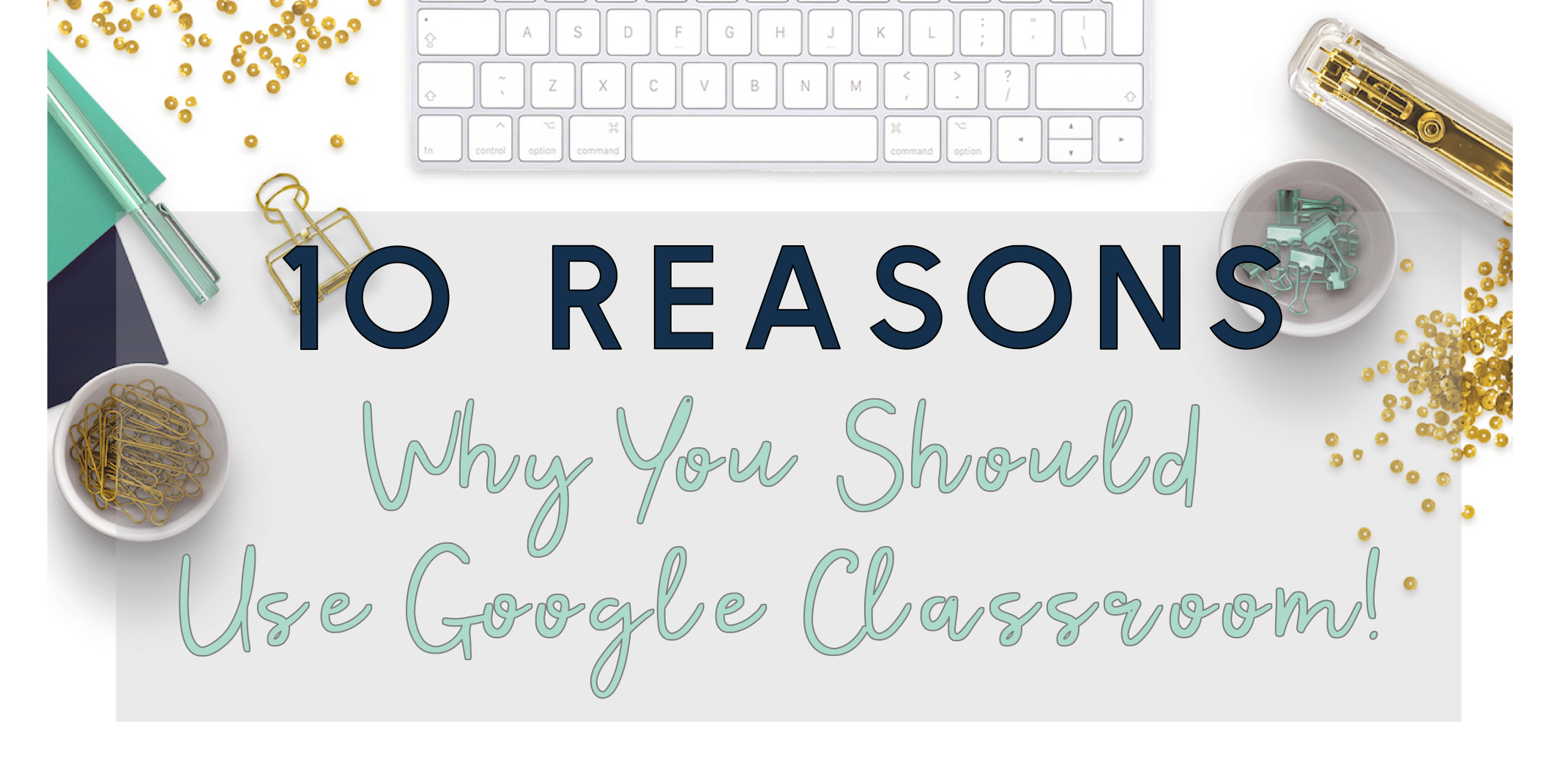 why-use-google-classroom-1