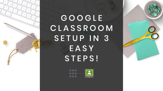 google-classroom-setup-in-3-easy-steps