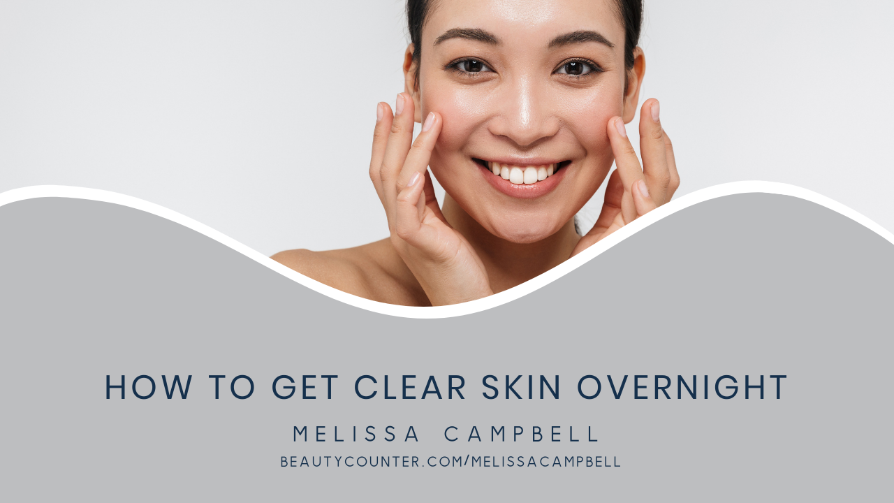 how-to-get-clear-skin-overnight